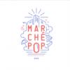 Marché Pop infos