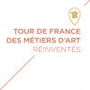 TOUR DE FRANCE DES METIERS D'ART