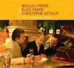 cd-boulou-ferre_-elios-ferre_-christophe-astolfi---la-bande-des-trois-e1442830389272-4d61f